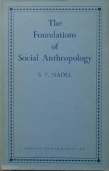 Siegfried Frederick Nadel • The Foundation of Social Anthropology