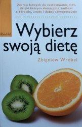 Zbigniew Wróbel • Wybierz swoją dietę