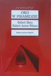 Robert Shea, Robert Anton Wilson • Oko w piramidzie