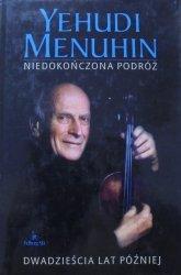 Yehudi Menuhin • Niedokończona podróż. Dwadzieścia lat później