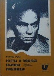 Gotfryd Pyka • Polityka w twórczości Ksawerego Pruszyńskiego