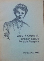 Jeane j. Kirkpatrick • Fenomen polityki Ronalda Reagana