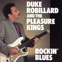 Duke Robillard and The Pleasure Kings • Rockin' Blues • CD