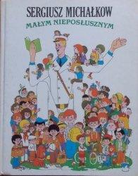 Sergiusz Michałkow • Małym nieposłusznym