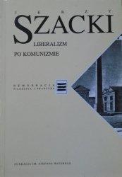 Jerzy Szacki • Liberalizm po komunizmie [Demokracja. Filozofia i praktyka]