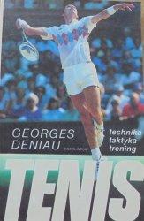 Georges Deniau • Tenis. Technika, taktyka, trening [tenis ziemny]