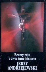 Jerzy Andrzejewski • Bramy raju i dwie inne historie