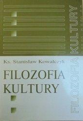 ks. Stanisław Kowalczyk • Filozofia kultury. Próba personalistycznego ujęcia problematyki