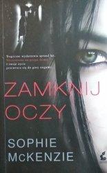 Sophie McKenzie • Tytuł Zamknij oczy