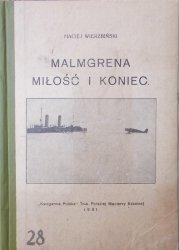 Maciej Wierzbiński • Malmgrena miłość i koniec. Obrazy z życia bohatera [Finn Malmgren]