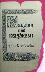 Anna Kamieńska • Książka nad książkami