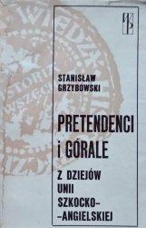 Stanisław Grzybowski • Pretendenci i górale: Z dziejów unii szkocko-angielskiej