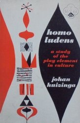 Johan Huizinga • Homo Ludens. A Study of the Play Element in Culture