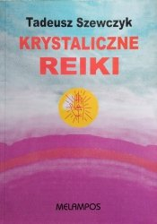 Tadeusz Szewczyk • Krystaliczne reiki