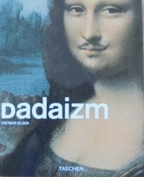 Dietmar Elger • Dadaizm [Taschen]