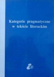 red. Ewa Sławkowa • Kategorie pragmatyczne w tekście literackim. Wstęp do stylistyki pragmatycznej