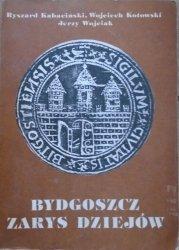 red. Ryszard Kabaciński • Bydgoszcz. Zarys dziejów