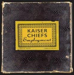 Kaiser Chiefs • Employment • CD