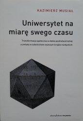 Kazimierz Musiał • Uniwersytet na miarę swego czasu