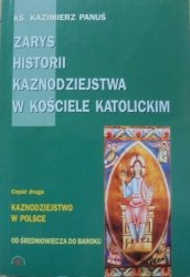 ks. Kazimierz Panuś • Zarys historii kaznodziejstwa w Kościele Katolickim od średniowiecza do baroku