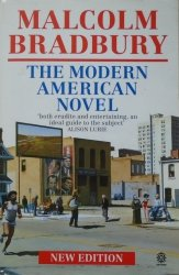 Malcolm Bradbury • The Modern American Novel