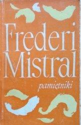 Frederic Mistral • Pamiętniki i opowieści. Moje początki