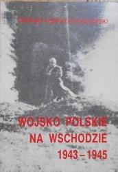 Edward Kospath-Pawłowski • Wojsko Polskie na Wschodzie 1943-1945