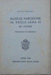 Rudolf Mękicki • Muzeum Narodowe im. Króla Jana III we Lwowie. Przewodnik po zbiorach