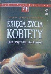 Joan Borysenko • Księga życia kobiety. Ciało, psychika, duchowość