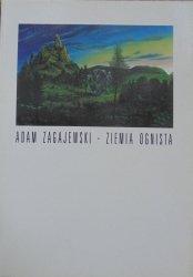 Adam Zagajewski • Ziemia ognista