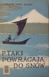Stanisław Maria Saliński • Ptaki powracają do snów [Marian Zieliński]