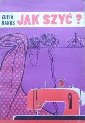 Zofia Hanus • Jak szyć?