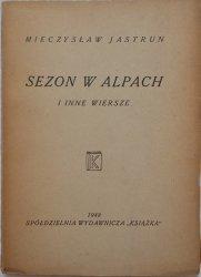 Mieczysław Jastrun • Sezon w Alpach i inne wiersze