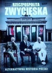 Ziemowit Szczerek • Rzeczpospolita zwycięska. Alternatywna historia Polski