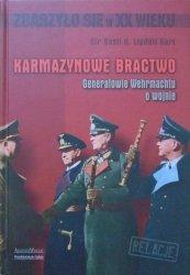 Sir Basil H. Liddell Hart • Karmazynowe Bractwo. Generałowie Wehrmachtu o wojnie