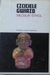Miloslav Stingl • Czciciele gwiazd: Śladami zaginionych kultur peruwiańskich