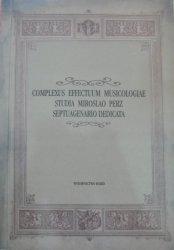 Complexus Effectuum Musicologiae. Studia Miroslao Perz Septuagenario Dedicata [Chopin, muzyka ludowa]