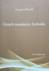 Jacques Rueff • Grzech monetarny zachodu