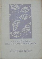 Aleksandra Olędzka-Frybesowa • Okno na wiatr