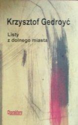 Krzysztof Gedroyć • Listy z dolnego miasta