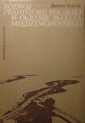 Barbara Stolpiak • Rozwój prahistorii polskiej w okresie 20-lecia międzywojennego