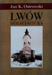 Jan K. Ostrowski • Lwów. Dzieje i sztuka