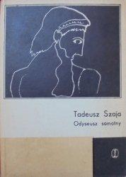 Tadeusz Szaja • Odyseusz samotny [dedykacja autora]