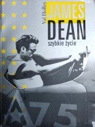 Val Holley • James Dean. Szybkie życie