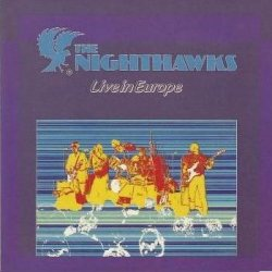 The Nighthawks • Live in Europe • CD