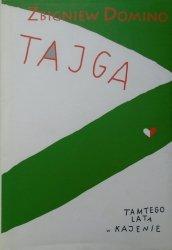 Zbigniew Domino • Tajga. Tamtego lata w Kajenie
