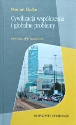 Marian Golka • Cywilizacja współczesna i globalne problemy