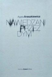 Agata Araszkiewicz • Nawiedzani przez dym