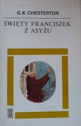Gilbert Keith Chesterton • Święty Franciszek z Asyżu