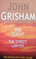 John Grisham • The Client. The Street Lawyer